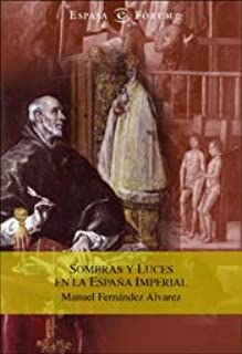 Sombras y luces en la España imperial (ESPASA FORUM): Amazon.es ...