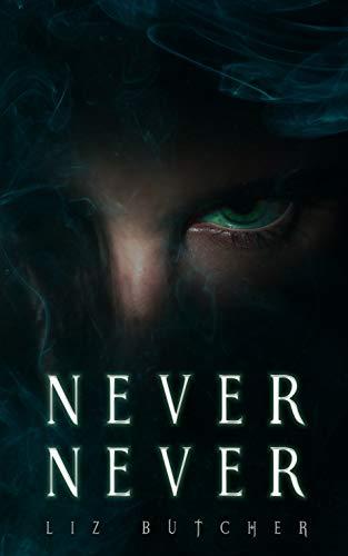 Never, Never by [Liz Butcher]