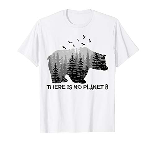 There is No Planet B Shirt Bear Birds Trees T-Shirt