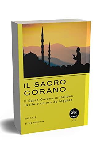 Il Sacro Corano: Il Sacro Corano in italiano - facile e chiaro da leggere