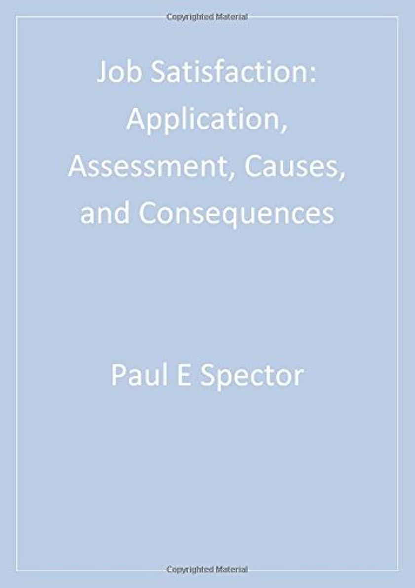 スパーク手荷物帆Job Satisfaction: Application, Assessment, Causes, and Consequences (Advanced Topics in Organizational Behavior)