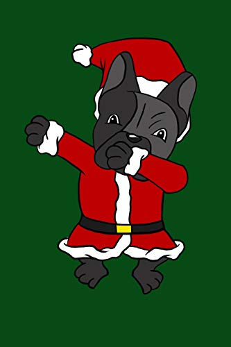 Dabbing French Bulldog Santa: Christmas Eve Notebook | Funny Dabbing Xmas Snowman Winter Santa Claus Holiday Dab Season Mini Notepad Gift College Ruled (6'X9')