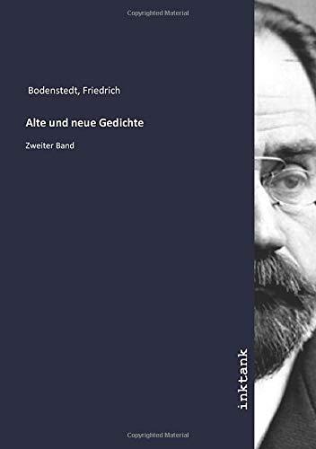 Alte und neue Gedichte: Zweiter Band