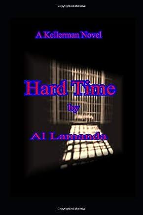 Hard Time: A Kellerman Novel