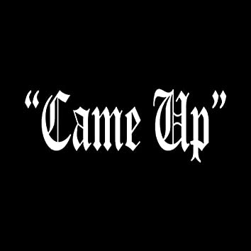 Came UP (feat. Dante)