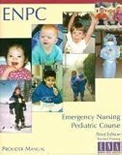 Emergency Nursing Pediatric Course Provider Manual (Enpc) by Ena (2004-01-01)