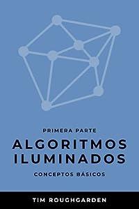 Algoritmos iluminados (Primera parte): Conceptos básicos: 1