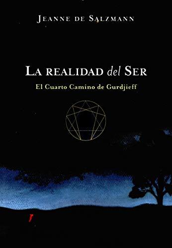 La realidad del ser: El Cuarto Camino de Gurdjieff (Spanish Edition)