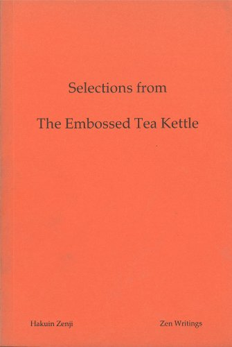 Zenji, H: Selections From The Embossed Tea Kettle Of Hakuin