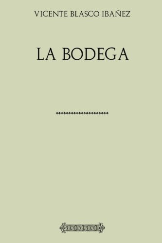 Colección Blasco Ibáñez. La bodega