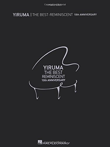 Yiruma: The Best - Reminiscent: 10th Anniversary: Piano Solo
