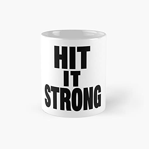 Hit It Strong Just Bring Classic Mug - Ceramic Coffee White (11 Ounce) Tea Cup Gifts For Bestie, Mom And Dad, Lover, Lgbt