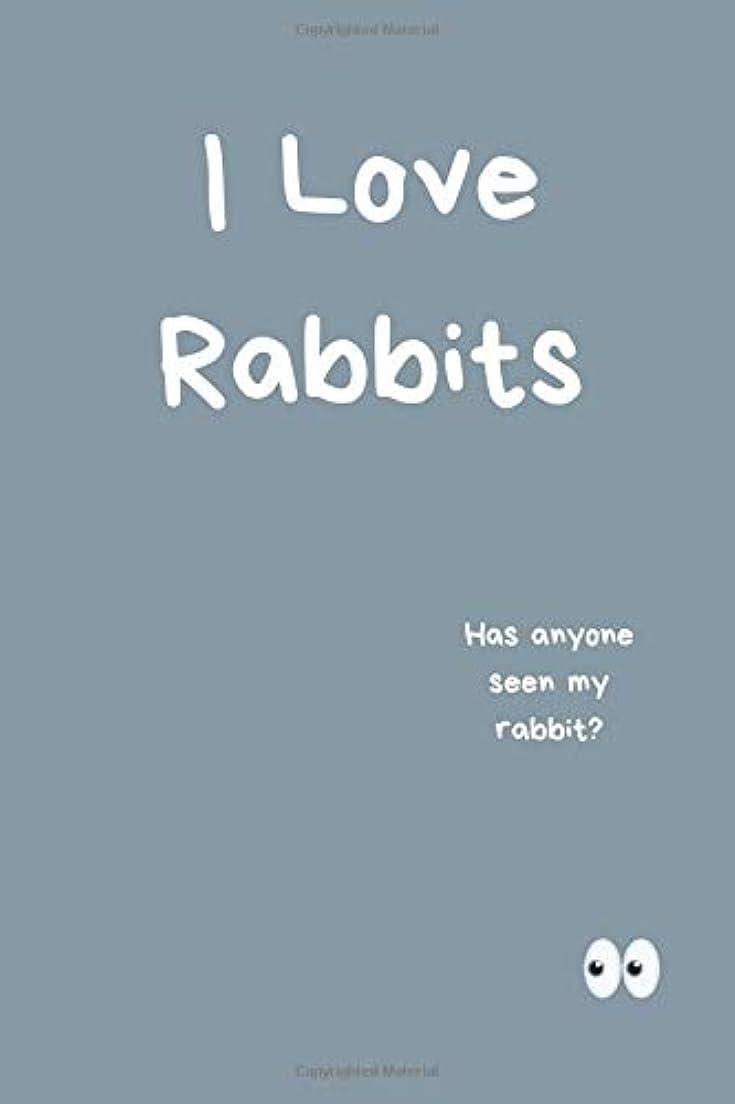 受け入れるペルソナ糞I Love Rabbits Notebook | Has Anyone Seen My Rabbit?