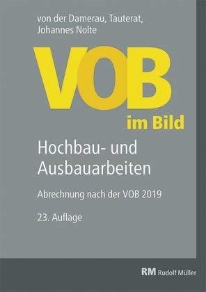 VOB im Bild - Hochbau- und Ausbauarbeiten - Abrechnung nach der neuen VOB 2019-23.Auflage 2020 - Hochbau - Ausbau