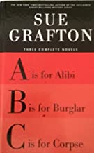 """Three Complete Novels: """"A"""" is for Alibi; """"B"""" is for Burglar; """"C"""" is for Corpse"""