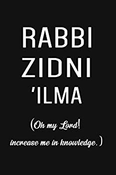 Rabbi Zidni  Ilma   6x9  110 Pages  lined Notebook To Write In Muslim Journal Perfect Gift For Muslim