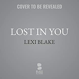 Lost in You     Masters and Mercenaries: The Forgotten, Book 3              By:                                                                                                                                 Lexi Blake                           Length: 9 hrs and 30 mins     Not rated yet     Overall 0.0