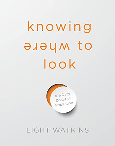 Knowing Where to Look: 108 Daily Doses of Inspiration