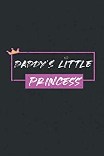 Daddy's Little Princess : lined notebook, Journal & diary to write in, funny dad Gifts, step dad gifts, 110 pages , 6x9 in...