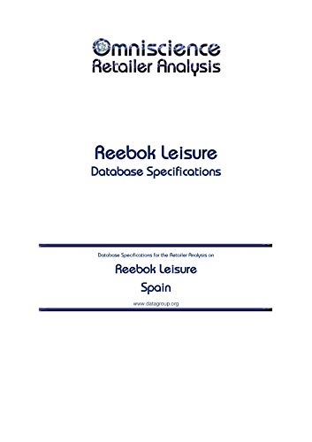 Reebok Leisure - Spain: Retailer Analysis Database Specifications (Omniscience Retailer Analysis - Spain Book 81257) (English Edition)