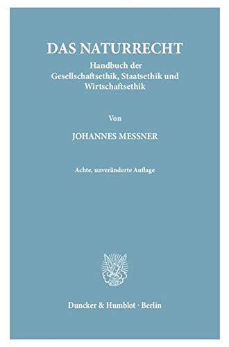 Das Naturrecht.: Handbuch der Gesellschaftsethik, Staatsethik und Wirtschaftsethik. 2 Teilbände. Teilbd. 1: I. Buch: Grundlegung – II. Buch: ... Staatsethik – IV. Buch: Wirtschaftsethik.