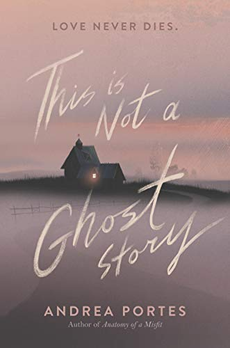 Compare Textbook Prices for This Is Not a Ghost Story  ISBN 9780062422446 by Portes, Andrea
