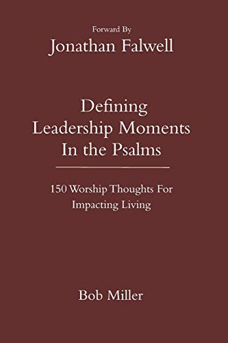 Defining Leadership Moments In The Psalms: 150 Worship Thoughts For Impacting Living (Defining Moments) – Paperback