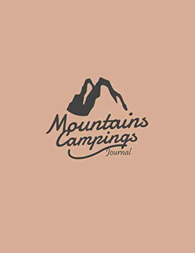 Mountains Campings Journal: Camping Diary or Gift for Campers,Capture Memories,Record Your Adventures,Camping Journals 8.5X11 In,120 Pages