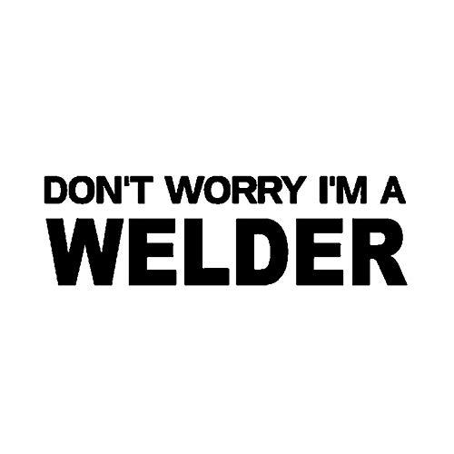 JKGHK Pegatinas para coche, 2 unidades, diseño de texto 'Don't Worry I'm a Welder', color negro y plateado