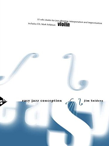 Easy Jazz Conception Violin: 15 solo etudes for jazz phrasing, interpretation and improvisation. Violine. Ausgabe mit CD.