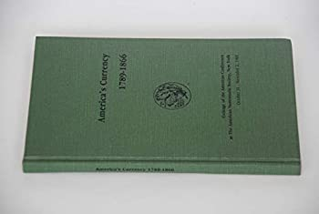 Hardcover America's Currency, 1789-1866 Book