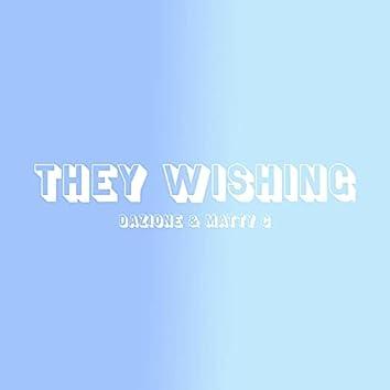 They Wishing (feat. Matty C)