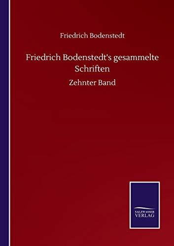 Friedrich Bodenstedt's gesammelte Schriften: Zehnter Band