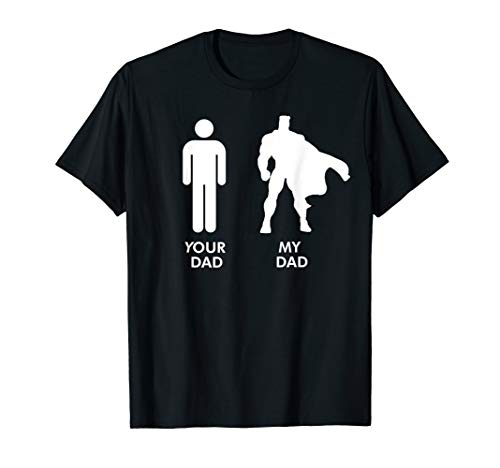Your Dad Vs. My Dad Father Day Superhero Shirt