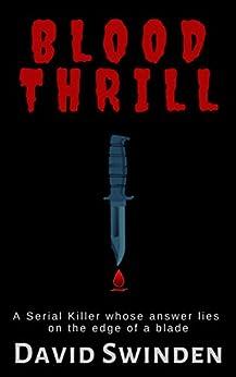 [David Swinden]のBlood Thrill: A serial killer mystery thriller (English Edition)