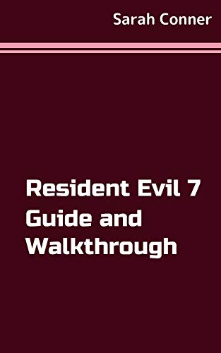 Resident Evil 7 Guide Walkthrough (English Edition)