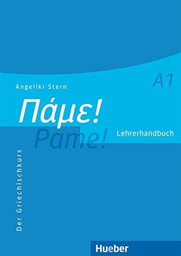 Pame! A1: Der Griechischkurs / Lehrerhandbuch
