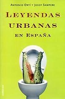 Leyendas urbanas de España (Otros Mundos): Amazon.es: Orti, Antonio, Sampere, Josep: Libros
