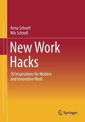 New Work Hacks: 50 Inspirations for Modern and Innovative Work