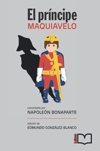 El príncipe (comentado por Napoleón Bonaparte): Introducción de Edmundo González-Blanco