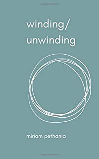 winding/unwinding: Prose and poetry