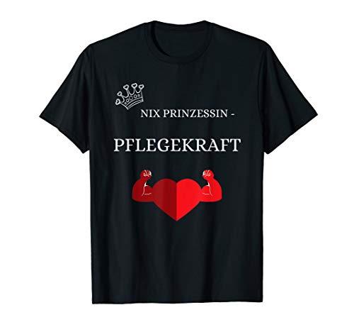 Pflege Shirt Pflegekraft Nix Prinzessin Geschenk Witzig
