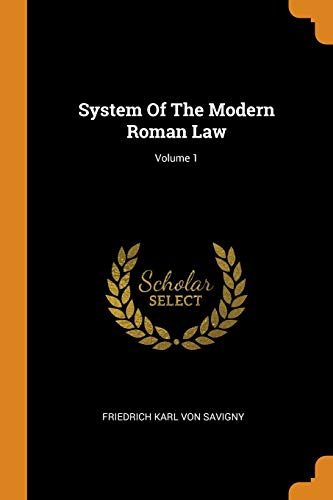 System of the Modern Roman Law; Volume 1