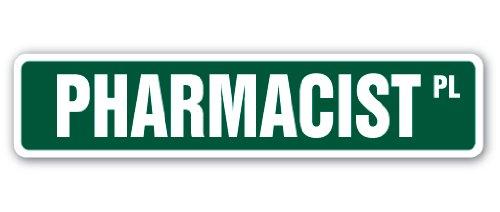 "PHARMACIST Street Sign druggist drug store pharmacy pills | Indoor/Outdoor | 18"" Wide Plastic Sign"