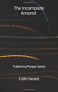 The Incomplete Amorist - Publishing People Series