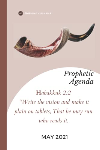 Prophetic Agenda May 2021 : A practical guide to devotion and to valuing the powerful visions of God