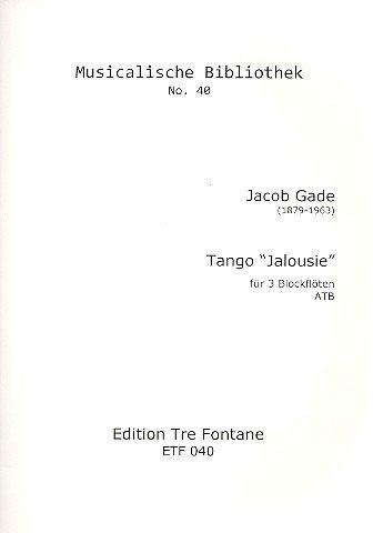 Tango Jalousie: für 3 Blockflöten (ATB)