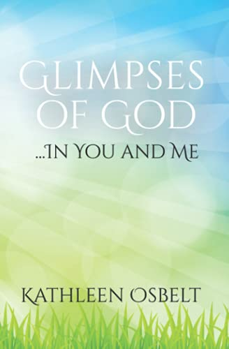 Glimpses of God...In You and Me