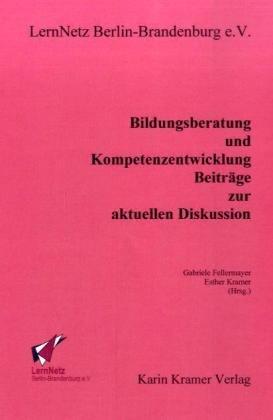 Bildungsberatung und Kompetenzentwicklung: Beiträge zur aktuellen Diskussion
