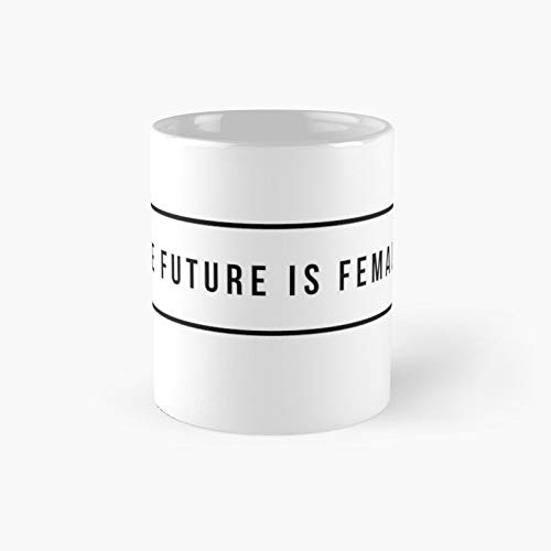The Future Is Female Classic Mug - Ceramic Coffee White (11 Ounce) Tea Cup Gifts For Bestie, Mom And Dad, Lover, Lgbt